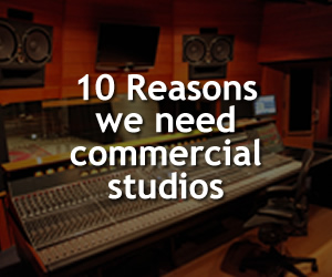 10 Reasons we need commercial studios