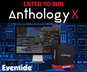 Enter to Win the Eventide Anthology X Effects Collection
