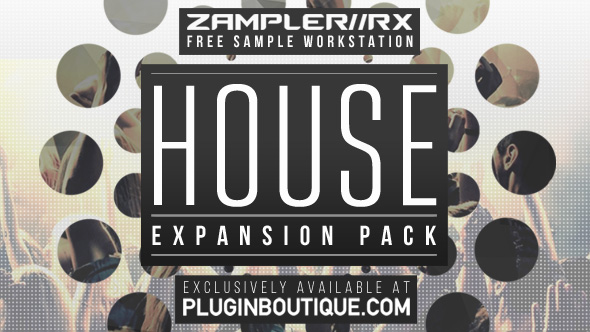 House FX & Stabs: Zampler Expansion