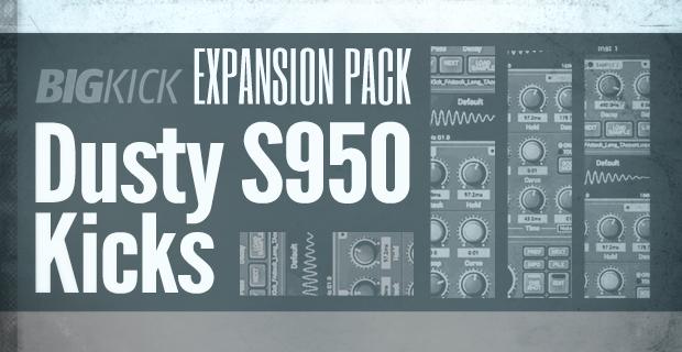 BigKick Expansion - Dusty S950 Kicks