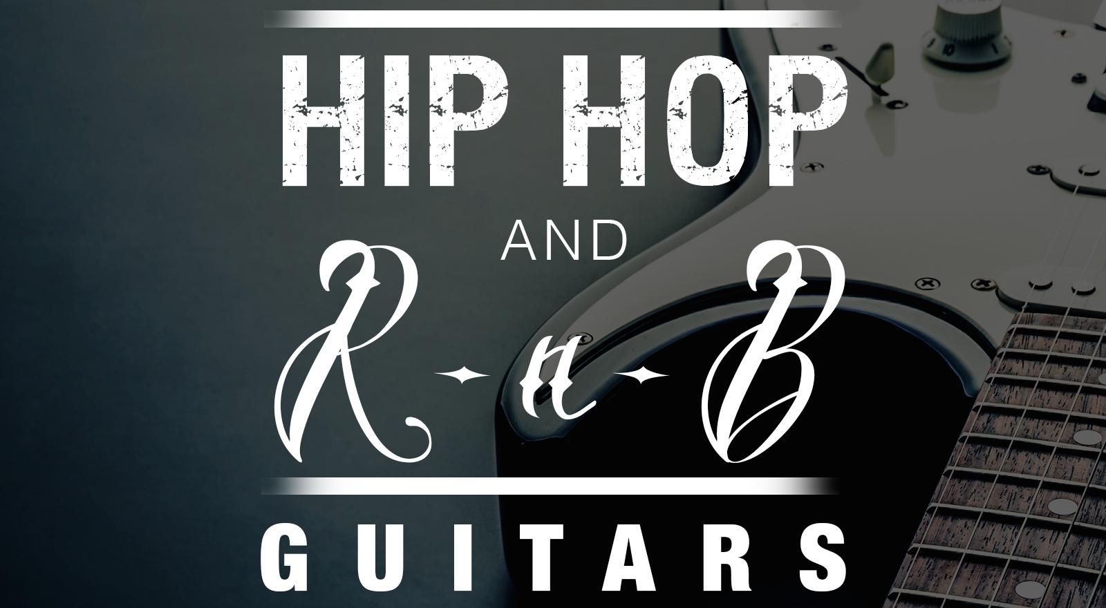 Hip Hop and R&B Guitars