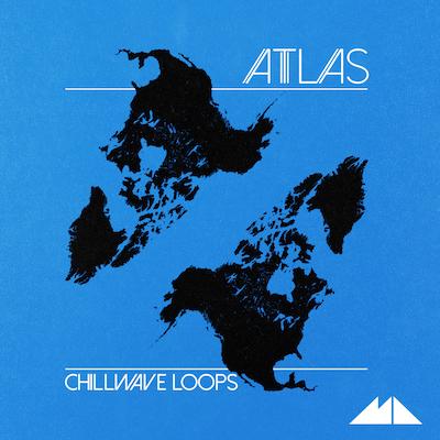 Atlas: Chillwave Loops