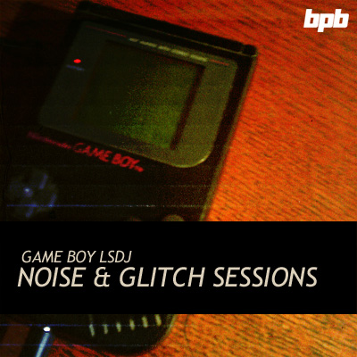 Game Boy LSDJ Noise & Glitch Sessions