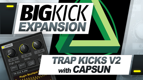 BigKick Expansion V2 - Trap Kicks with CAPSUN