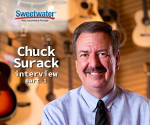 An Interview with Sweetwater Founder, Chuck Surack, Part: 1