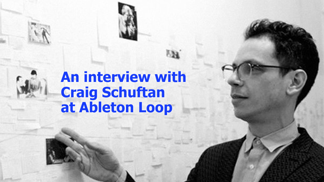 The Ableton LiveStyle - An interview with Craig Schuftan at Ableton Loop
