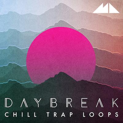 Daybreak: Chill Trap Loops