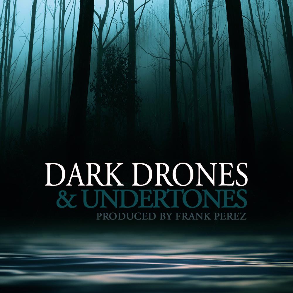 Dark Drones & Undertones