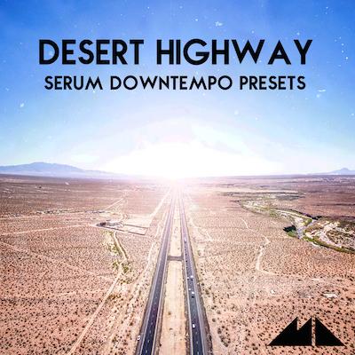 Desert Highway: Serum Downtempo Presets
