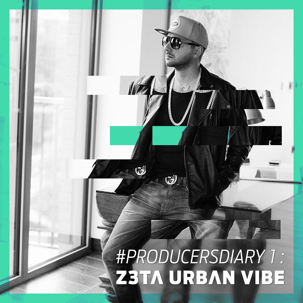#Producersdiary Z3ta 2 Urban Vibe