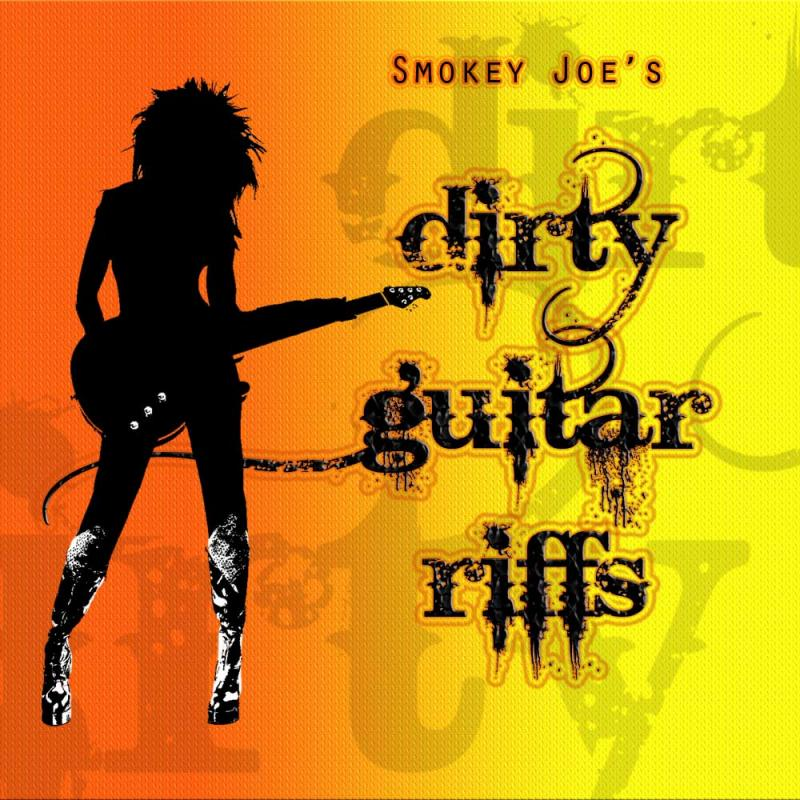 Smokey Joe's Dirty Guitar Riffs
