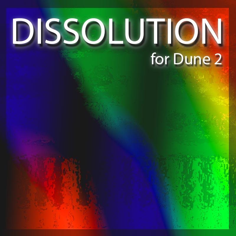 Dissolution for Dune 2