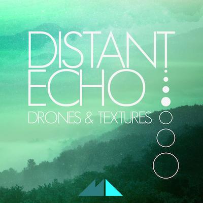 Distant Echo: Drones & Textures