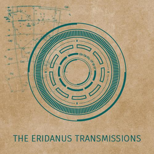 The Eridanus Transmissions
