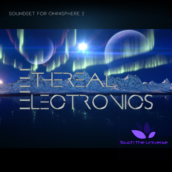 KVR: Ethereal Electronics for Omnisphere 2 6 by Touch The Universe