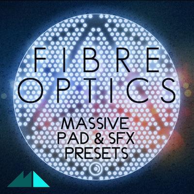 Fibre Optics: Massive Pad & SFX Presets