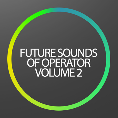Future Sounds of Operator Volume 2