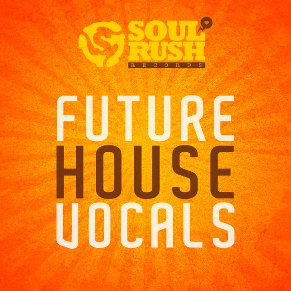 Future House Vocals