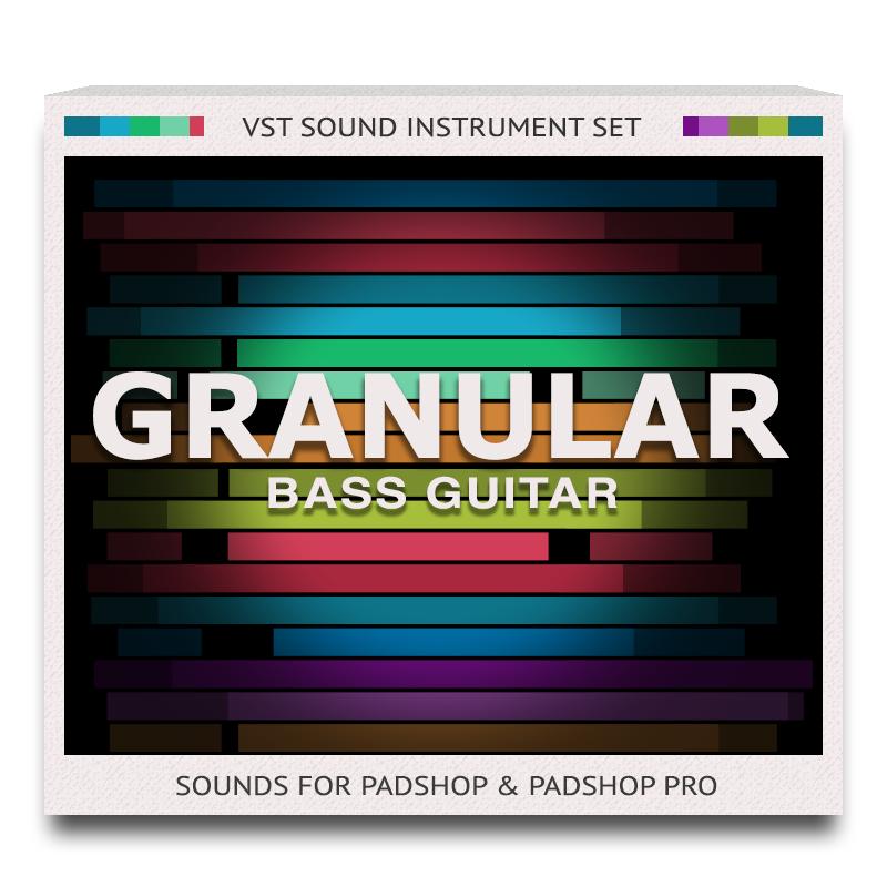 Granular Bass Guitar Sound Set for PadShop and PadShop Pro