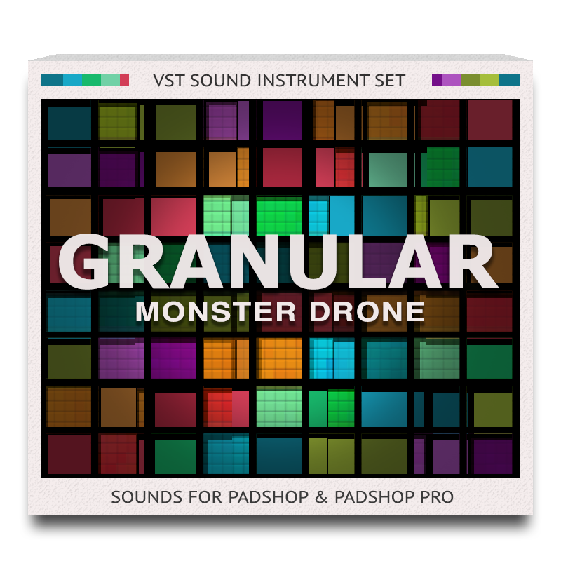 Granular Monster Drone for PadShop and PadShop Pro