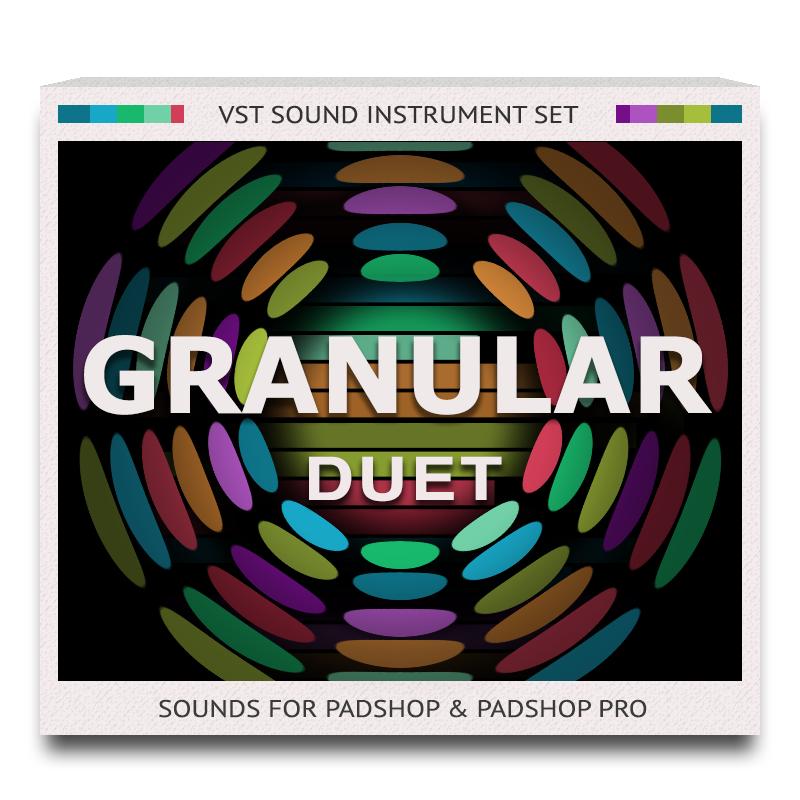 Granular Duet Sound Set for PadShop and PadShop Pro