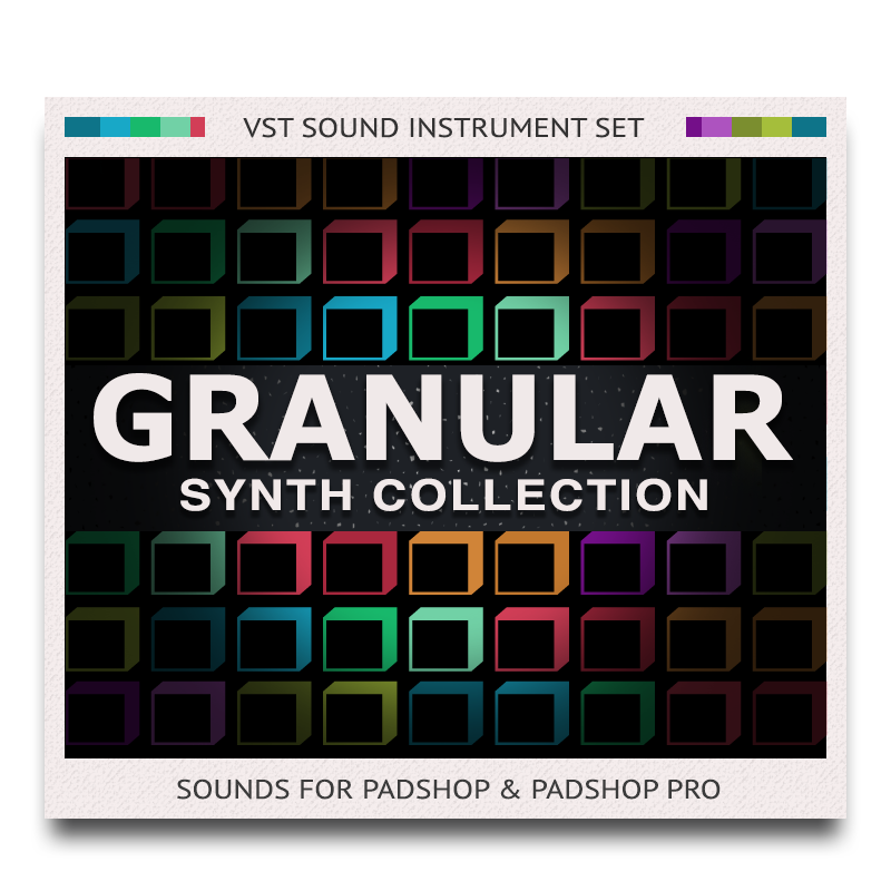 Granular Synth Collection for PadShop and PadShop Pro