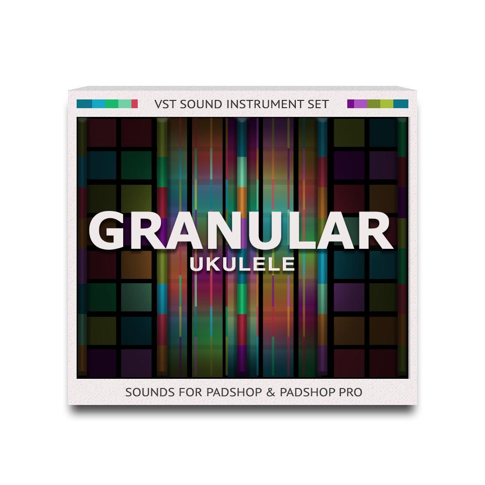 Granular Ukulele Sound Set for PadShop and PadShop Pro