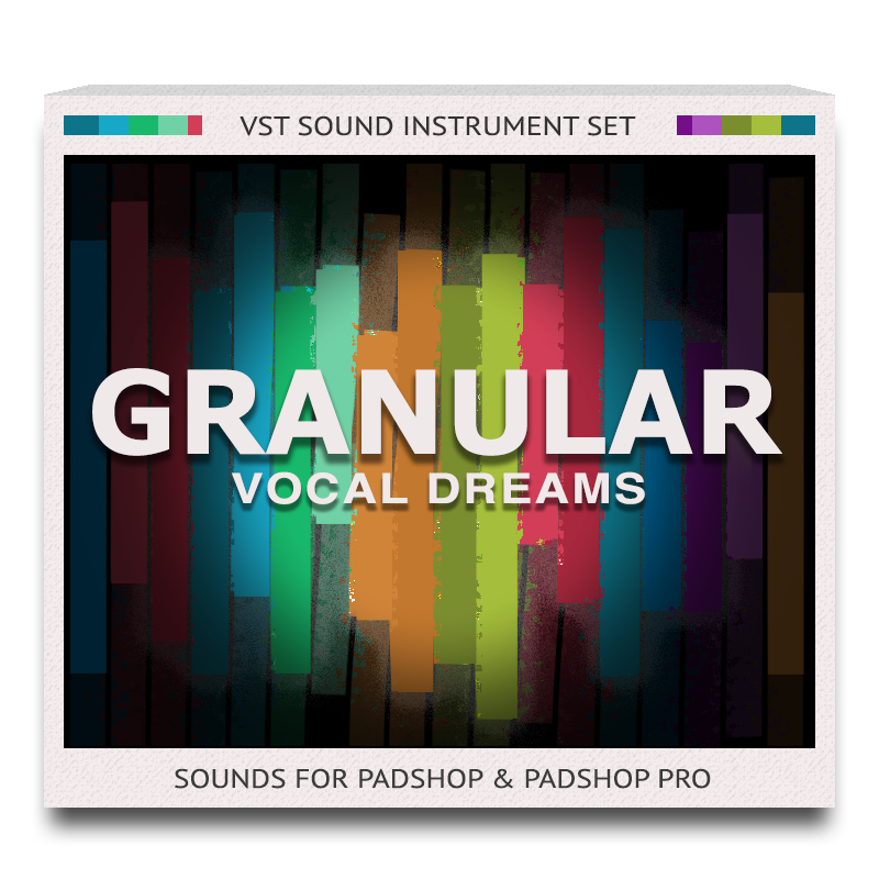 Granular Vocal Dreams Set for PadShop and PadShop Pro