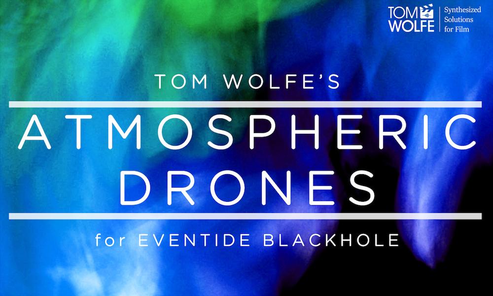 Atmospheric Drones for Eventide Blackhole