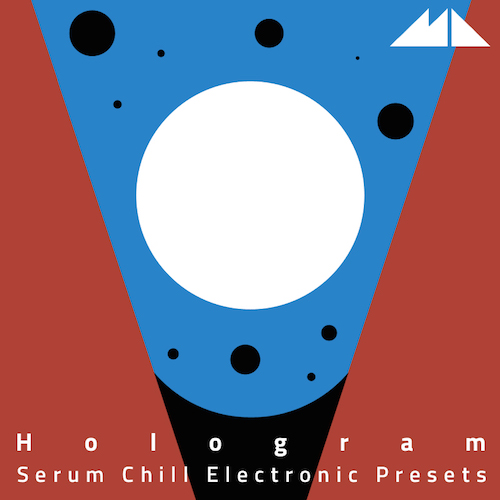 Hologram: Serum Chill Electronic Presets