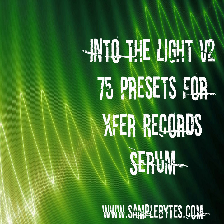 Into the Light Volume Two for Xfer Records Serum