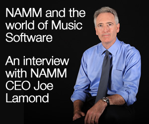 NAMM and the world of Music Software: An interview with NAMM CEO Joe Lamond