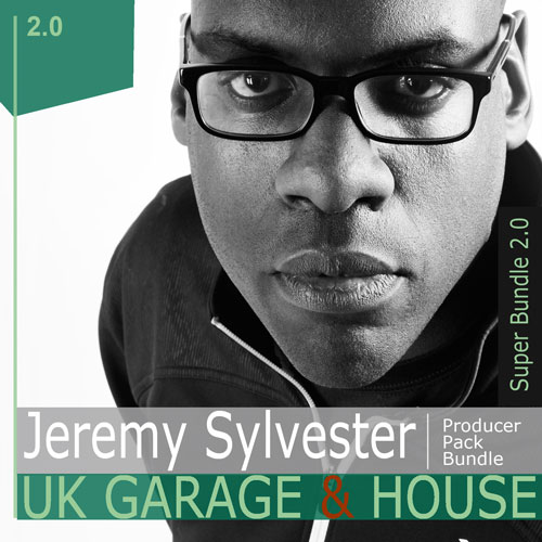 Jeremy Sylvester - UK Garage & House - BUNDLE - V2