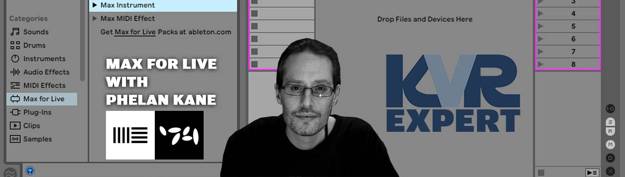 Max For Live with KVR Expert Phelan Kane - Part 2