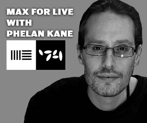 Max For Live with KVR Expert Phelan Kane