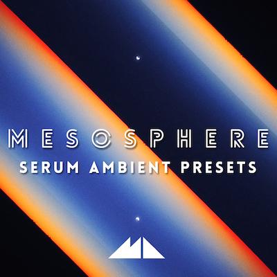 Mesosphere: Serum Ambient Presets