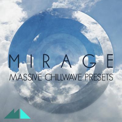 Mirage: Massive Chillwave Presets