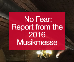 No Fear: Report from the 2016 Frankfurt Musikmesse