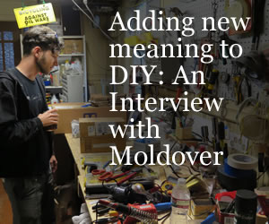 Adding new meaning to DIY: An Interview with Moldover