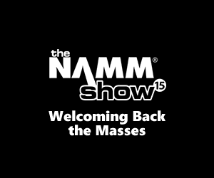 NAMM 2015: Welcoming Back the Masses