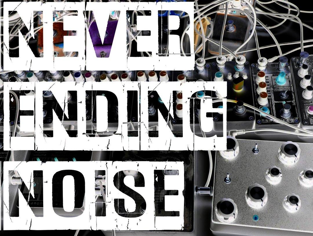 never ending noise