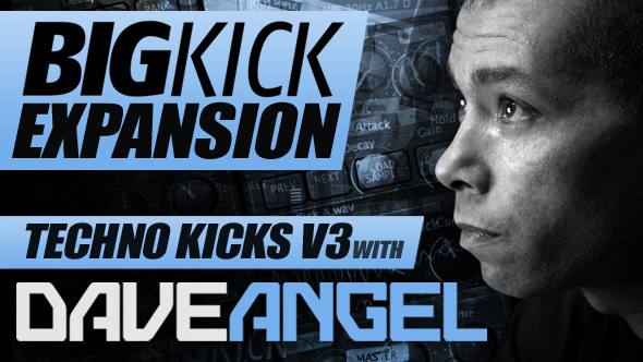 BigKick Expansion V9 - Techno Kicks V3 with Dave Angel