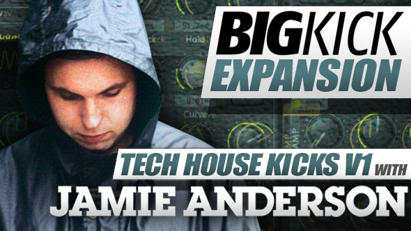 BigKick Expansion V7 -Tech House Kicks with Jamie Anderson