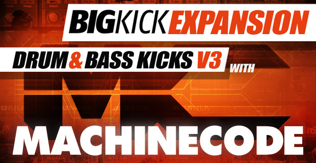 BigKick Expansion V16 - Drum & Bass V3 Kicks with MachineCode