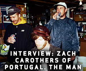 Interview: Zach Carothers of Portugal. The Man