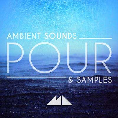 Pour: Ambient Sounds & Samples