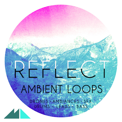 Reflect: Ambient Loops