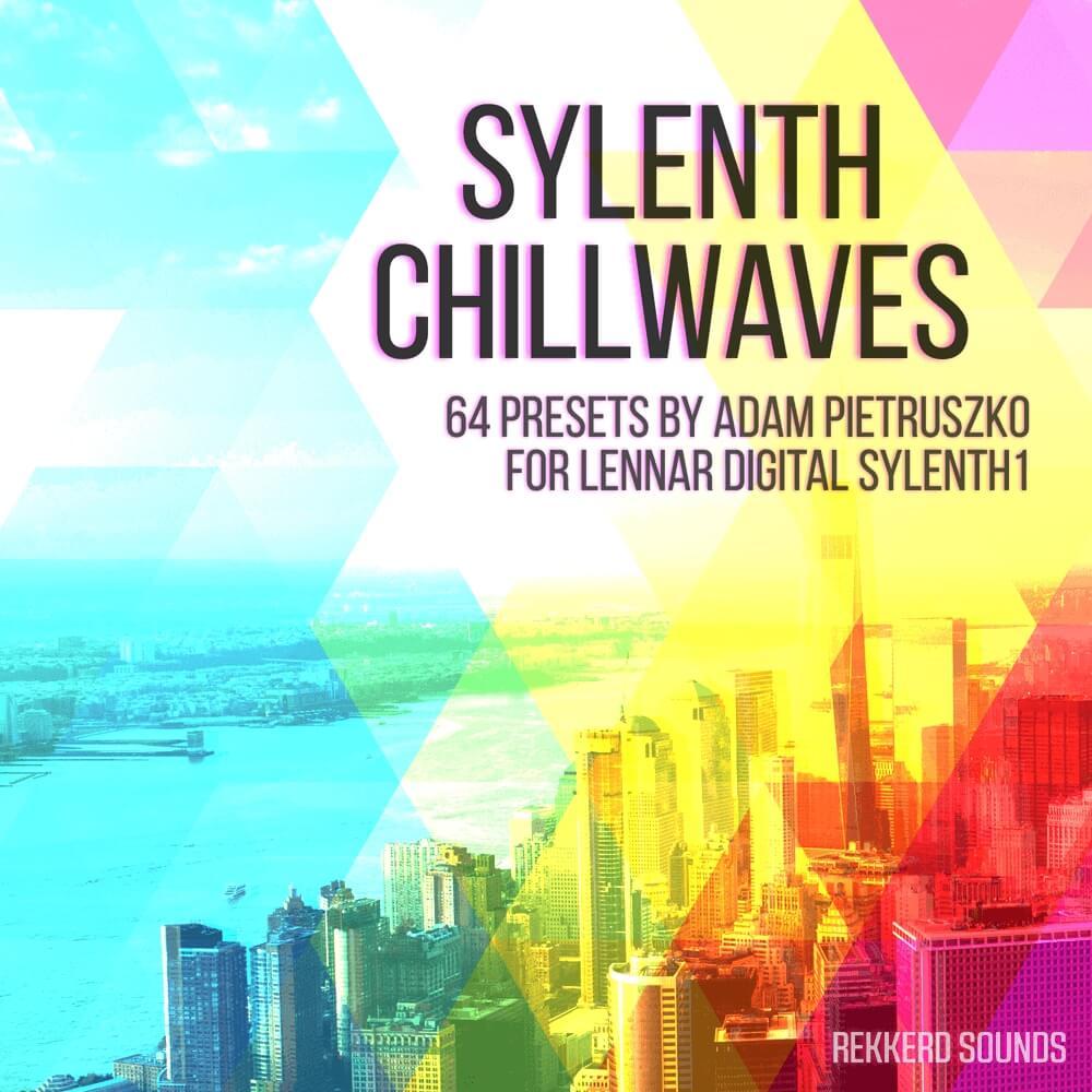 Sylenth Chillwaves