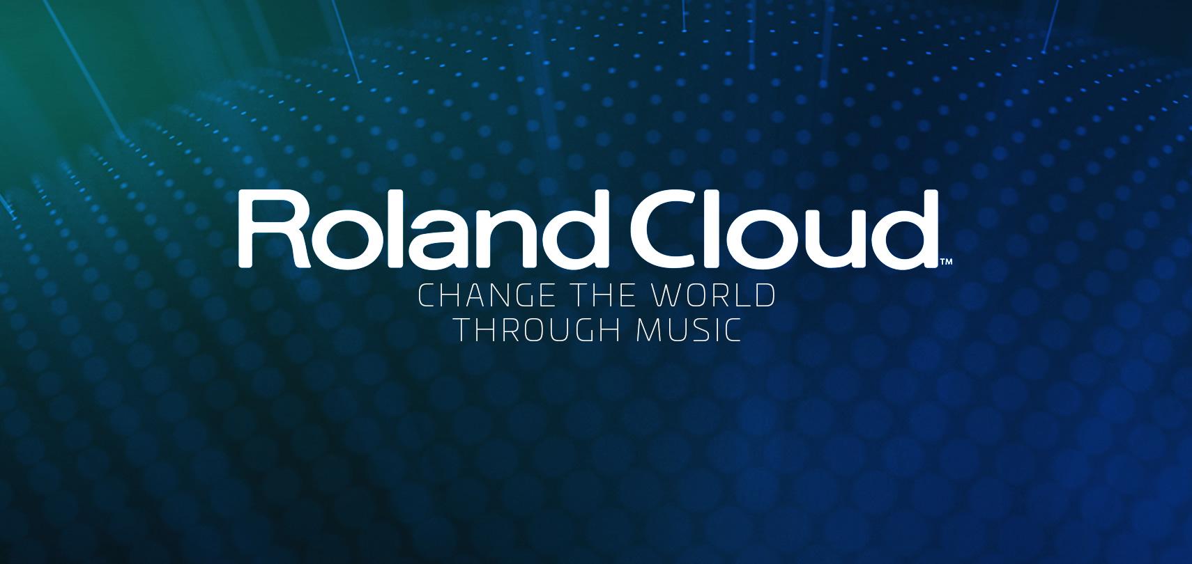 Roland Cloud Change The World Through Music!