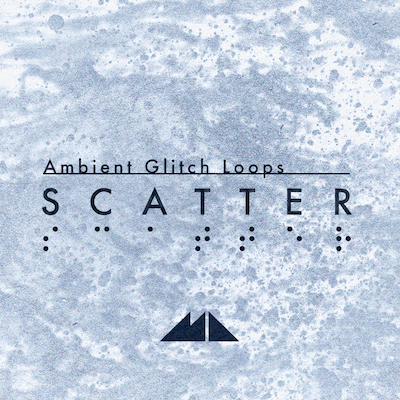 Scatter: Ambient Glitch Loops